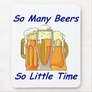 Tan muchas cervezas, tan poca hora mousepad