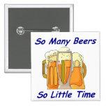 Tan muchas cervezas, tan poca hora pin