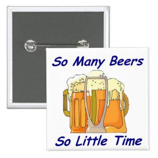 Tan muchas cervezas, tan poca hora pin cuadrado