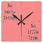 Tan muchas cosas tan poco reloj de pared del tiemp
