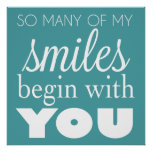 Tan muchas de mis sonrisas comienzan con usted - a impresiones