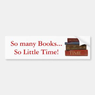 Tan muchos libros tan poca hora pegatina para auto