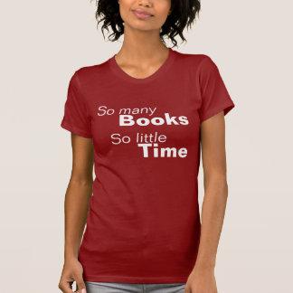 Tan muchos libros, tan poca hora camiseta