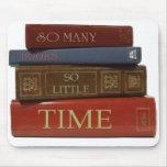 Tan muchos libros tan poca hora alfombrillas de ratones