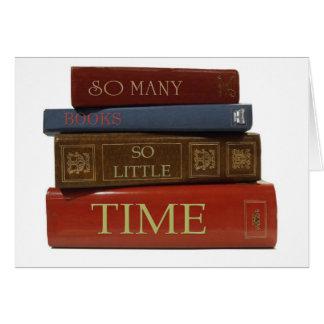Tan muchos libros tan poca hora tarjeta de felicitación