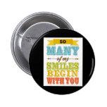 Tan muchos Sonrisa-Comienzan con usted Pins