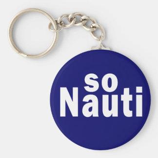 Tan Nauti - canotaje divertido Llavero Redondo Tipo Pin