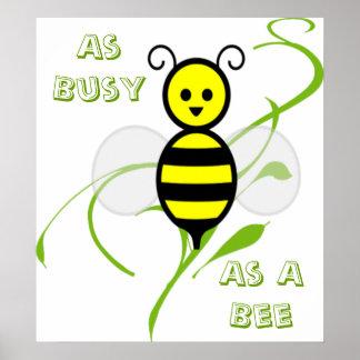 Tan ocupado como una abeja póster