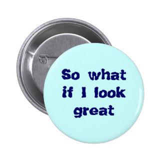 Tan qué si miro el gran botón pin redondo de 2 pulgadas