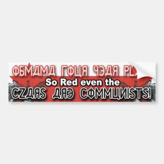 ¡Tan rojo incluso los zares son comunistas! Pegatina De Parachoque