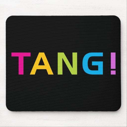 TANG ! MOUSEPAD