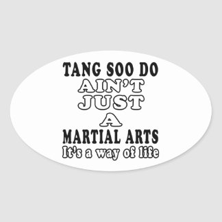 Tang Soo do Ain't Just A Martial Arts Oval Stickers