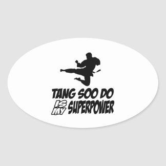 tang soo do is my superpower oval sticker