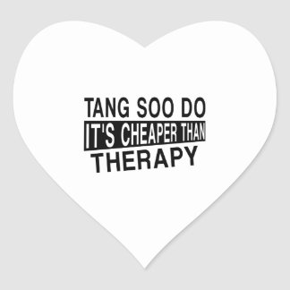 TANG SOO DO IT IS CHEAPER THAN THERAPY HEART STICKER