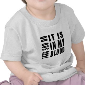 Tang Soo do It Is In My Blood Tee Shirts