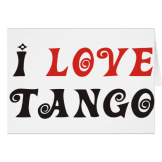 Tango Products & Designs! Greeting Cards