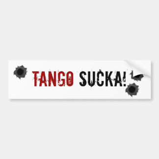Tango Sucka! warfare bumper sticker