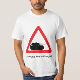 Tank crossing T shirt. Maus crossing T shirt.