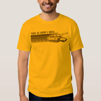 Tank, This is How I Roll Shirt