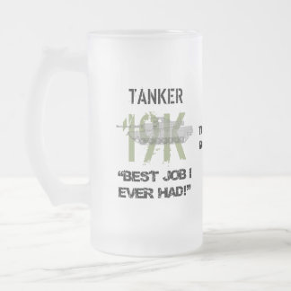 Tanker - Best Job I Ever Had w/ Your Text Frosted Glass Beer Mug