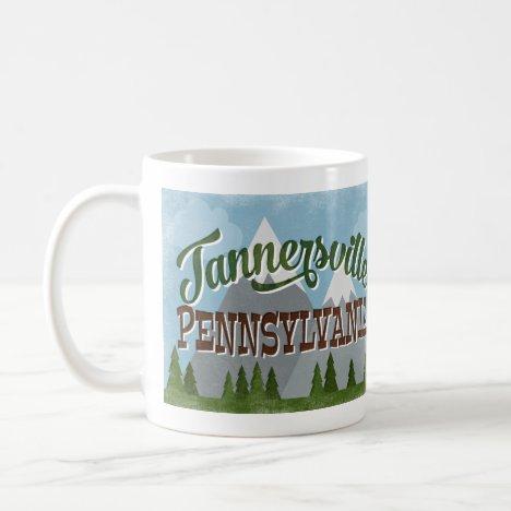 Tannersville Pennsylvania Fun Retro Mountains Coffee Mug