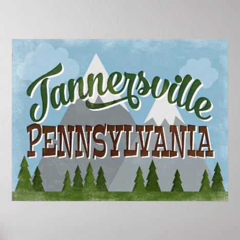 Tannersville Pennsylvania Fun Retro Mountains Poster