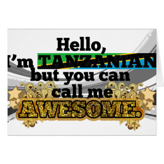 Tanzanian but call me Awesome Greeting Card