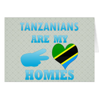 Tanzanians are my Homies Cards