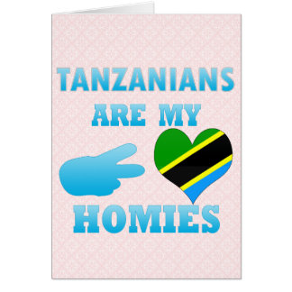 Tanzanians are my Homies Greeting Cards