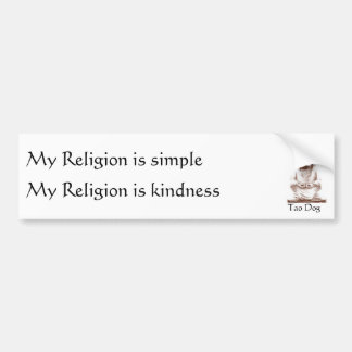 Tao Dog My Religion is simple, Car Bumper Sticker