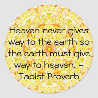 Taoist Proverb about heaven and earth............. Classic Round Sticker