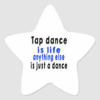 Tap dance is life anything else is just a Dance Stickers