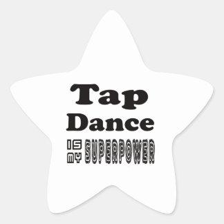 Tap Dance Is My Superpower Sticker
