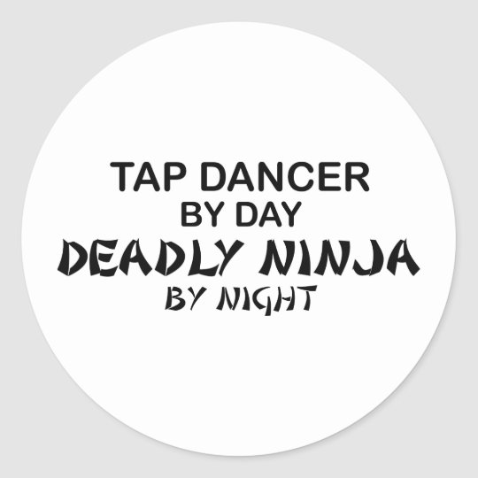 Tap Dancer Deadly Ninja by Night Classic Round Sticker