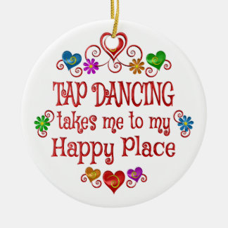 Tap Dancing Happy Place Ceramic Ornament