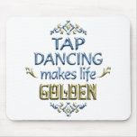 Tap Dancing is Golden Mouse Pad