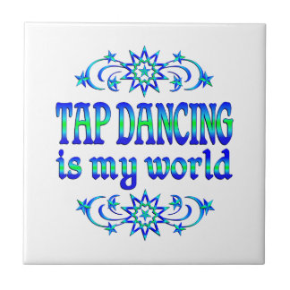 Tap Dancing is my World Small Square Tile