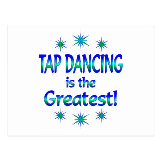 Tap Dancing is the Greatest Postcard