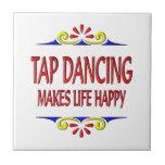 Tap Dancing Makes Life Happy Ceramic Tile