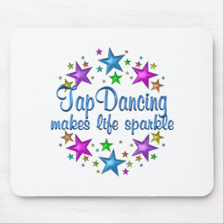 Tap Dancing Makes Life Sparkle Mouse Pad