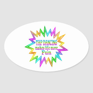 Tap Dancing More Fun Oval Sticker