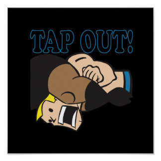 Tap Out Posters