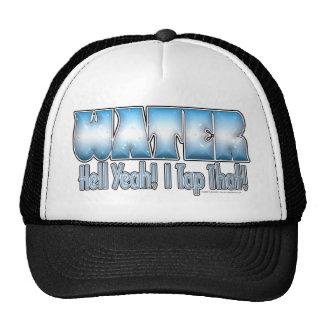 Tap That Water! Trucker Hat