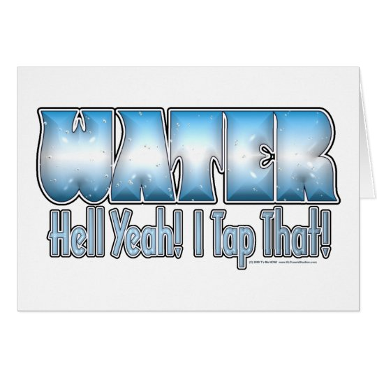 Tap That Water! Card