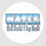 Tap That Water! Classic Round Sticker