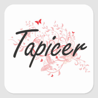 Tapicer Artistic Job Design with Butterflies Square Sticker