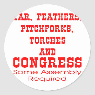 Tar Feathers Pitchforks Torches & Congress Classic Round Sticker