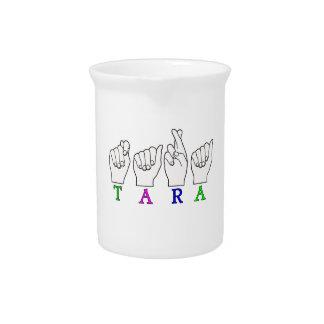 TARA NAME FINGERSPELLED ASL SIGN BEVERAGE PITCHER