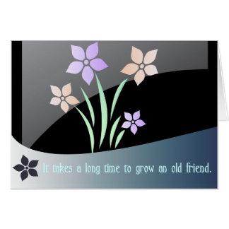 Tarda un tiempo largo para crecer a un viejo amigo tarjeta de felicitación