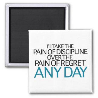 Tardaré a dolor de la disciplina cualquier día imán cuadrado